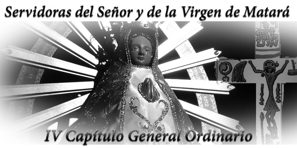 IV Capítulo General Ordinario - Servidoras del Señor y de la Virgen de Matará