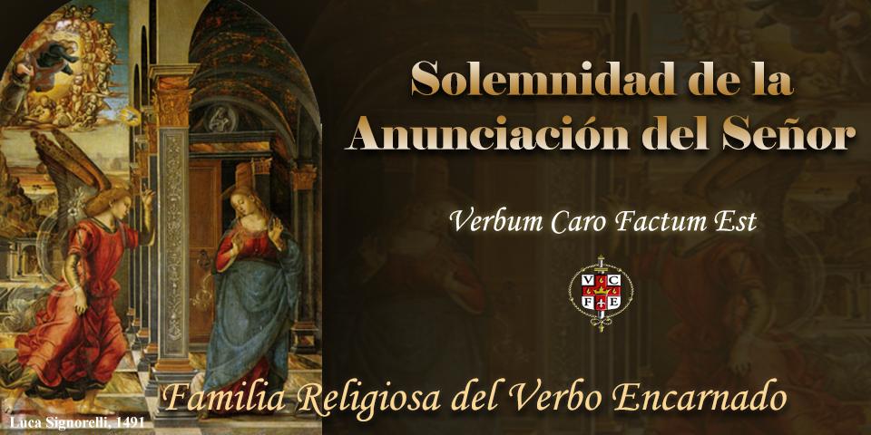 Instituto del Verbo Encarnado - Solemnidad de la Anunciación del Señor